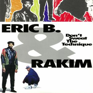 ERIC B & RAKIM - Don't Sweat The Technique (reissue)