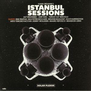 ILHAN ERSAHIN'S ISTANBUL SESSIONS - Solar Plexus