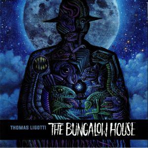 LIGOTTI, Thomas/JON PADGETT - The Bungalow House