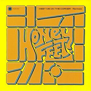 HONEYFEET - Meet Me On The Corner Remixes
