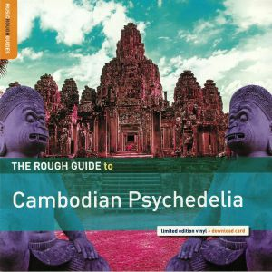 VARIOUS - The Rough Guide To Cambodian Psychedelia