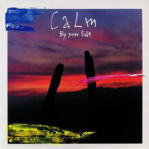 CALM - By Your Side