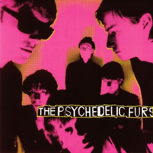PSYCHEDELIC FURS, The - The Psychedelic Furs (reissue)