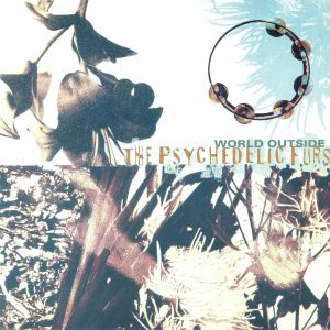PSYCHEDELIC FURS, The - World Outside (reissue)