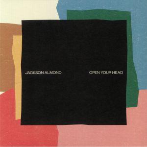 ALMOND, Jackson - Open Your Head