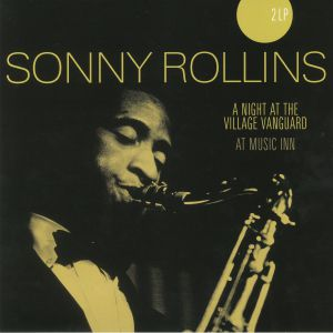 ROLLINS, Sonny - A Night At The Village Vanguard/At Music Inn (reissue)