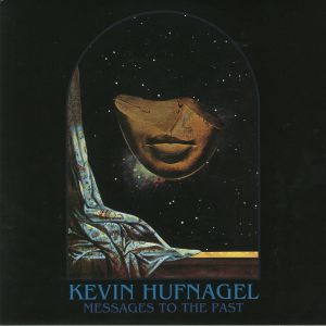 HUFNAGEL, Kevin - Messages To The Past