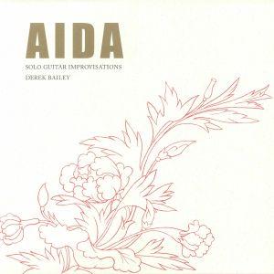 BAILEY, Derek - Aida: Solo Guitar Improvisations (reissue)