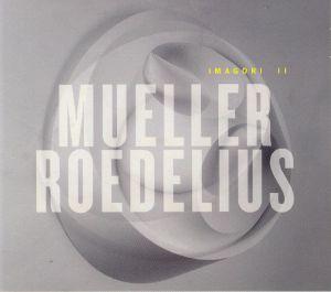 MUELLER/ROEDELIUS - Imagori II