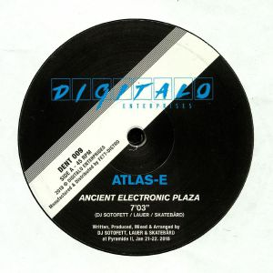 ATLAS E aka DJ SOTOFETT/PHILLIP LAUER/SKATEBARD - Ancient Electronic Plaza