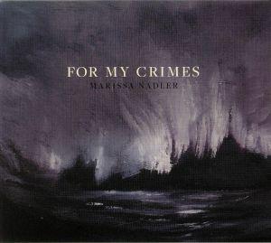 NADLER, Marissa - For My Crimes