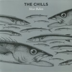 CHILLS, The - Silver Bullets (reissue)