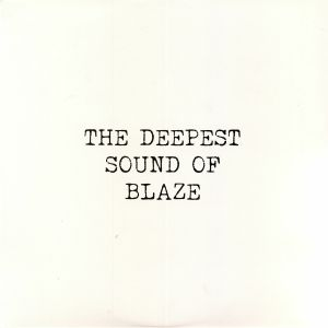 BLAZE - The Deepest Sound Of Blaze