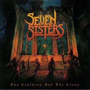 SEVEN SISTERS - The Cauldron & The Cross