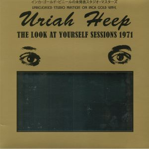 URIAH HEEP - The Look At Yourself Sessions 1971