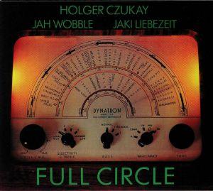 CZUKAY, Holger/JAH WOBBLE/JAKI LIEBEZEIT - Full Circle (reissue)