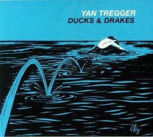 TREGGER, Yan - Ducks & Drakes (reissue)