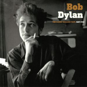 DYLAN, Bob - The Karen Wallace Tape May 1960