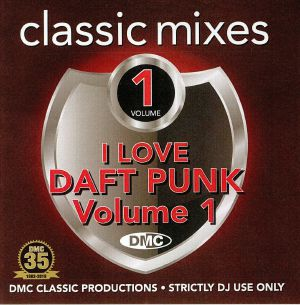 VARIOUS - Classic Mixes: I Love Daft Punk Vol 1 (Strictly DJ Only)