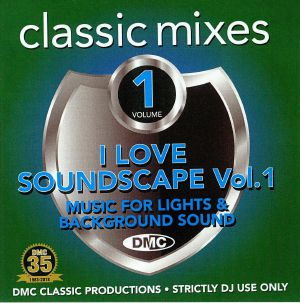 VARIOUS - Classic Mixes: I Love Soundscape Vol 1 Music For Lights & Background Sound (Strictly DJ Only)