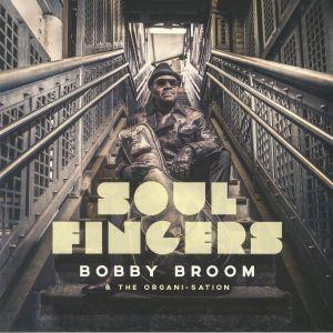 BROOM, Bobby/THE ORGANI SATION - Soul Fingers