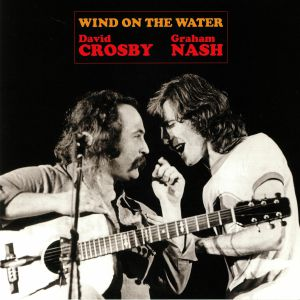 CROSBY, David/GRAHAM NASH - Wind On The Water