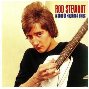 STEWART, Rod - A Shot Of Rhythm & Blues