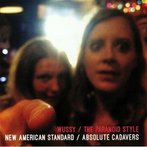 WUSSY/THE PARANOID STYLE - New American Standard