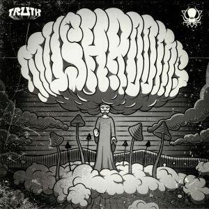 TRUTH/STYLUST/TASO - Mushrooms EP