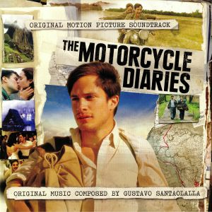 SANTAOLALLA, Gustavo - The Motorcycle Diaries (Soundtrack)