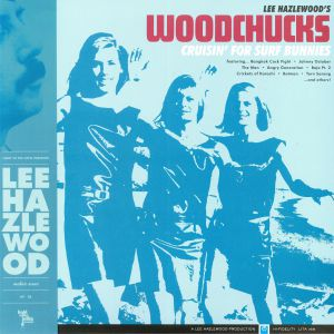 LEE HAZLEWOOD'S WOODCHUCKS - Cruisin' For Surf Bunnies