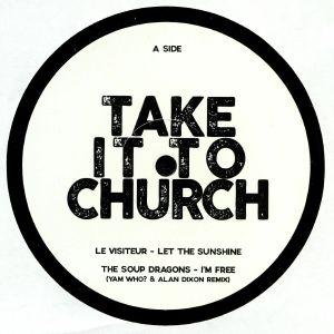 LE VISITEUR/THE SOUP DRAGONS/JACK TENNIS/ALAN DIXON - Take It To Church