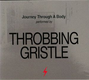 THROBBING GRISTLE - Journey Through A Body (reissue)