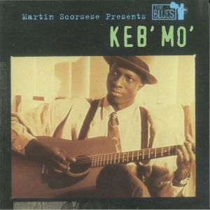 KEB MO - Martin Scorsese presents The Blues: Keb Mo (Soundtrack)