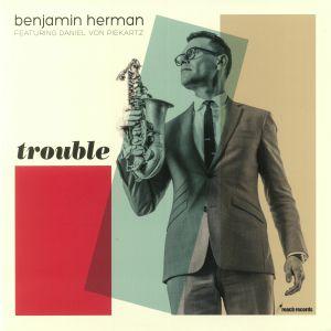 HERMAN, Benjamin feat DANIEL VON PIEKARTZ - Trouble