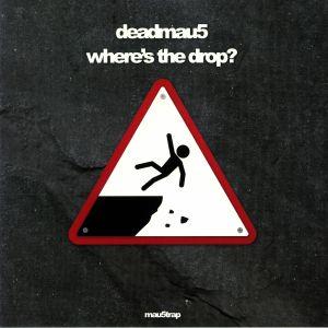 DEADMAU5 - Where's The Drop?