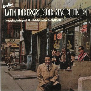 VARIOUS - Latin Underground Revolution: Swinging Boogaloo Guaguanco Salsa & Latin Funk From New York City 1967-1978