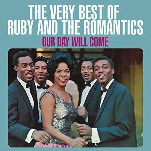 RUBY & THE ROMANTICS - Our Day Will Come: Very Best Of