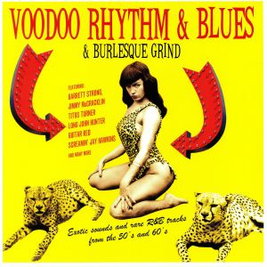VARIOUS - Voodoo Rhythm & Blues & Burlesque Grind
