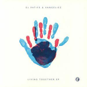 DJ PATIFE/VANGELIEZ - Living Together EP