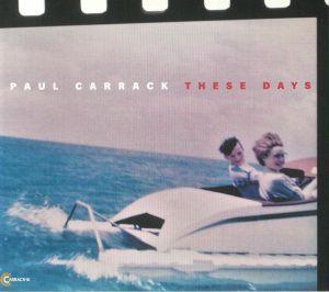 CARRACK, Paul - These Days