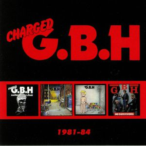 CHARGED GBH - 1981-84