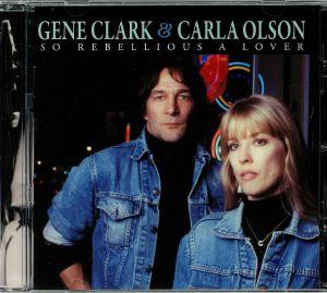 CLARK, Gene/CARLA OLSON - So Rebellious A Lover