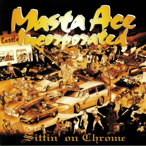 MASTA ACE INCORPORATED - Sittin' On Chrome (reissue)