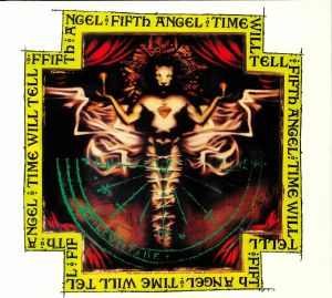 FIFTH ANGEL - Time Will Tell (reissue)