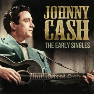 CASH, Johnny - The Early Singles