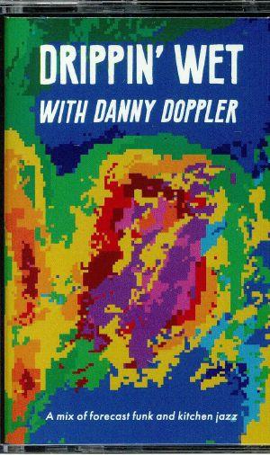 DOPPLER, Danny/VARIOUS - Drippin' Wet With Danny Doppler