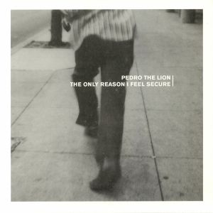 PEDRO THE LION - The Only Reason I Feel Secure (reissue)