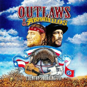 VARIOUS - Outlaws & Armadillos: Country's Roaring 70s