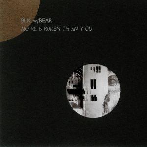 BLK W/BEAR - Mo Re B Roken Th An Y Ou